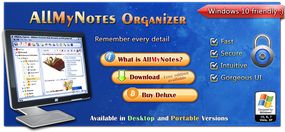 AllMyNotes Organizer - free Windows app to keep notes securely. Available in Deluxe and Free editions :)